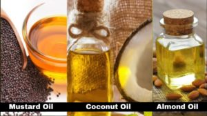Oils good to massage scalp (hair)- mustard oil, coconut oil or almond oil.