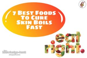7 Best Foods To Cure Boils on Skin Fast | Home remedies for Boils