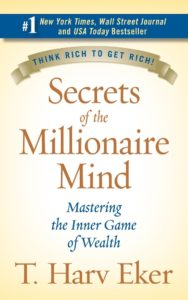 Secrets of the Millionaire Mind ( Mastering the Inner Game of Wealth ) - by T. Harv Eker