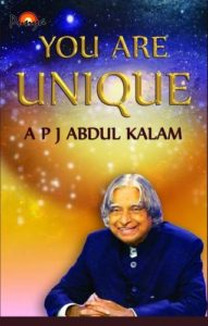 You Are Unique ( Scale New Heights by the Thoughts and the Actions ) - by A.P.J. Abdul Kalam and S. Kohli Poonam