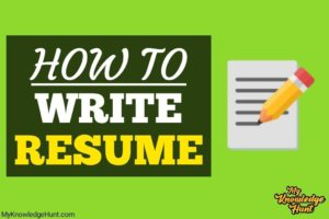 How to Write A Resume The Best Way | Sftep-by-Step Beginners Guide
